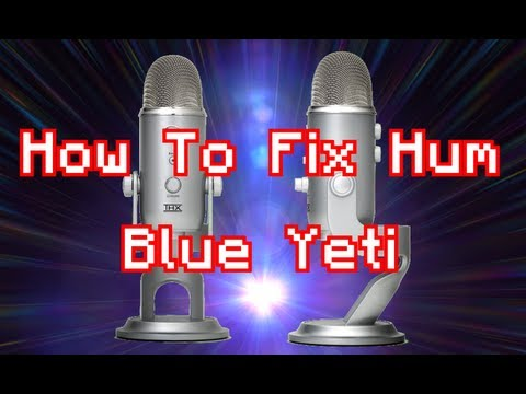 How to fix the hum/buzz on the Blue Yeti microphone
