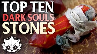 Top 10 Dark Souls Stones (ft. Sunlightblade)