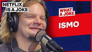 Ismo Is The Ass Guy From Conan | What A Joke | Netflix Is A Joke