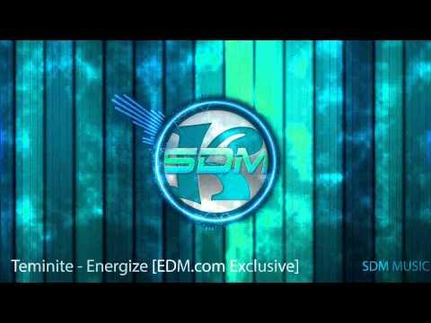 Teminite   Energize [EDMcom Exclusive]   SDM MUSIC