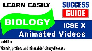 ICSE IX BIOLOGY Nutrition-3- Vitamin, protiens and mineral deficiancy diseases by Success Guide