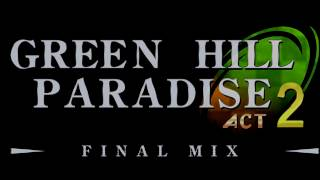 Green Hill Paradise - Act 2: Final Mix Trailer