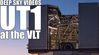 Inside UT1 at the Very Large Telescope - Deep Sky Videos