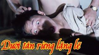 Dưới tán Rừng Lặng Lẽ Full HD   Phim Tình Cảm Việt Nam Hay Nhất