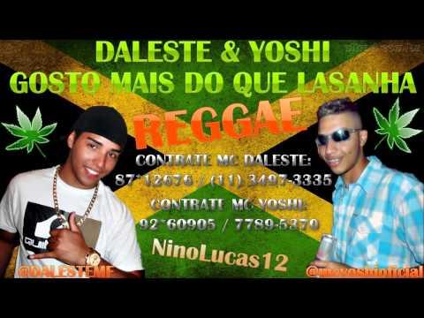 MC Daleste e MC Yoshi   Gosto Mais do Que Lasanha Reggae