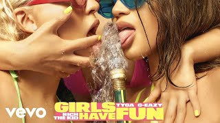 Tyga Girls Have Fun Audio Ft G Eazy Rich The Kid