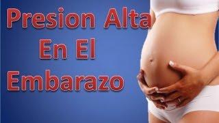 Presion Alta En El Embarazo