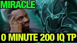 200 IQ TP AT 0 MINUTE!! - MIRACLE- PHANTOM ASSASSIN - Dota 2