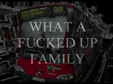 What A Fucked Up Family video