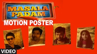 Masala Padam  First Look Motion Poster| Mirchi Shiva , Bobby Simha , Gaurav , Lakshmi Devy
