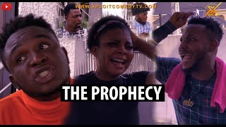 THE PROPHECY(XPLOIT COMEDY)