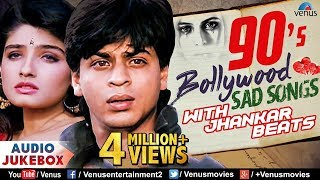 90's Bollywood Sad Songs   JHANKAR BEATS   Evergreen Hindi Sad Songs   JUKEBOX   Romantic Sad Songs