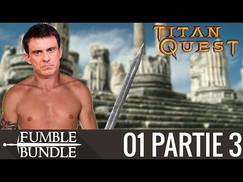 Le premier 49.3 - Titan Quest - #01 PARTIE 3