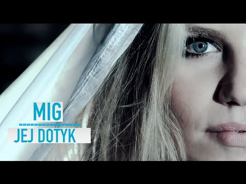 Mig - Jej dotyk (Official Video)