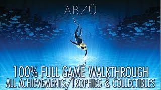 ABZU - 100% Full Game Walkthrough - All Achievements/Trophies & Collectibles