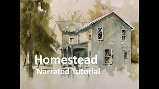 Transparent Watercolor Narrated Step by Step Tutorial: Homestead