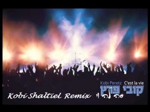 קובי פרץ סה לה וי - Kobi ShaltieL Remix)  Kobi Peretz Ces't La Vie)