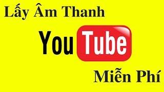 Kiếm Tiền Youtube 2018 - Lấy Nhạc Miễn Phí Làm Video Do Youtube Cung Cấp