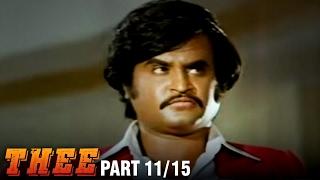 Thee – 11/15 part - Rajnikanth, Sripriya, Sowcar Janaki - Super Hit Action Movie - Tamil Full Movie