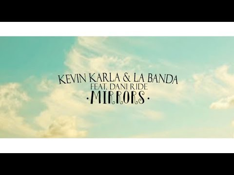 Mirrors (spanish Version) - Kevin Karla & La Banda feat. Dani Ride (Letra)