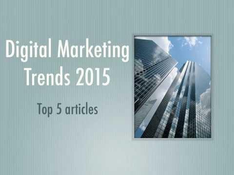 Digital Marketing Trends 2015 Top 5 Articles