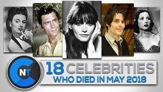 Download Lagu List of Celebrities Who Died In MAY 2018 | Latest Celebrity News 2018 (Celebrity Breaking News) Gratis STAFABAND