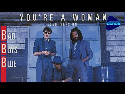 Bad Boys Blue - You're A Woman (1985) [Official Video]