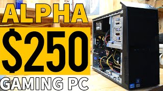 Meet ALPHA, the BEST $250 GAMING PC! (2016) - $250 Budget Build Showdown
