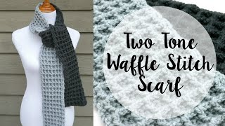 How To Crochet the Two Tone Waffle Stitch Scarf, Episode 372