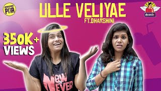 "ULLE VELIYAE | FT. ""FINALLY"" DHARSHINI 