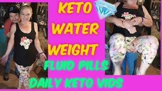 Keto Fluid Pill, Weigh In,  Keto Meals. Daily keto video