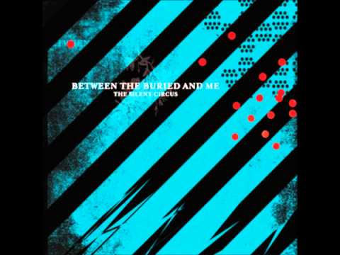 Between The Buried And Me - Aesthetic