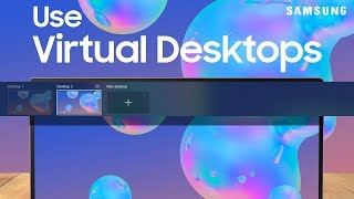 04. Use virtual desktops on your PC or Galaxy Book S | Samsung US