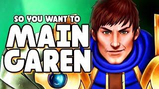 So you want to MAIN GAREN