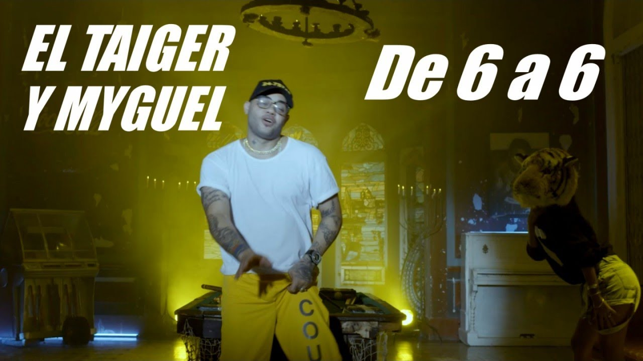EL TAIGER, MYGUEL - DE 6 A 6 - (OFFICIAL VIDEO) REGGAETON 2017 / TRAP 2017