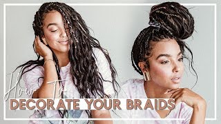How to Decorate Braids + Hair Update!