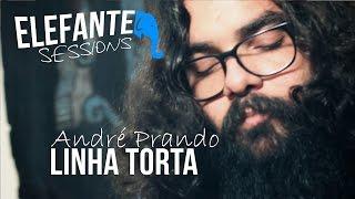 Linha torta  - André Prando | ELEFANTE SESSIONS