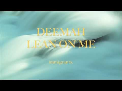 DEEMAH - LEAN ON ME #immigrants