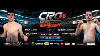 CRC 8 A/M K-1 60kg Title fight Aaron Clarke (Naas Kickboxing) Vs Padraic Cuskelly (Motonari Team)