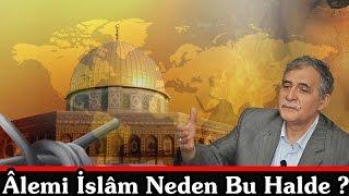 Münazarat - Alem i İslam Neden Bu Halde