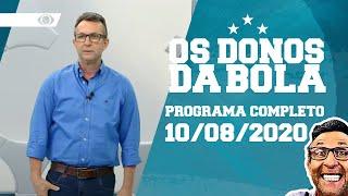 AO VIVO OS DONOS DA BOLA 10082020 PROGRAMA COMPLETO