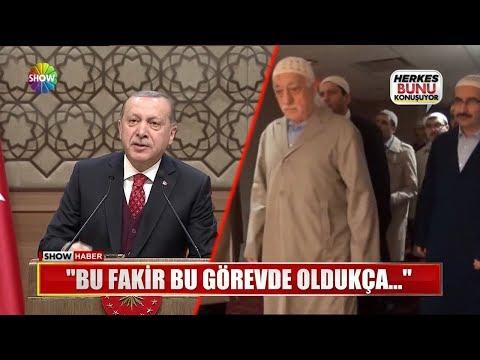 """Erdoğan: """"Bu fakir bu görevde oldukça..."""""""