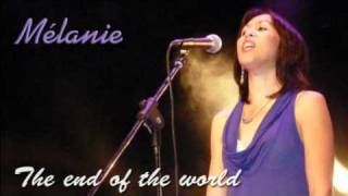 The End Of The World by Melanie