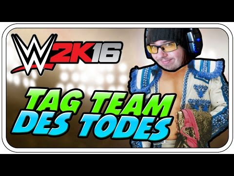 TAG TEAM DES TODES - WWE 2K16 - Deutsch German - Dhalucard