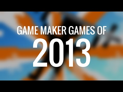 Game Maker Games of 2013