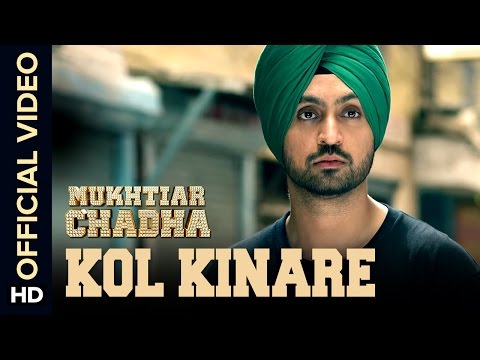 Kol Kinare Official Video Song | Mukhtiar Chadha | Diljit Dosanjh