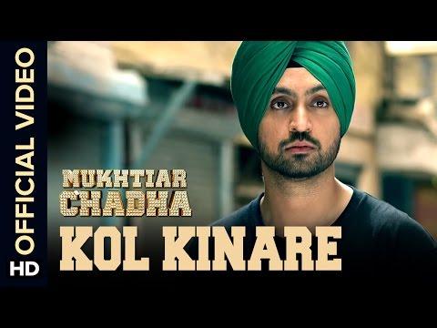Kol Kinare Official Video Song | Mukhtiar Chadha | Diljit Dosanjh