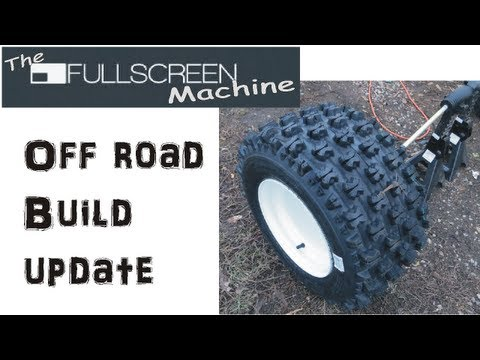 █ Go Kart Off road build update ( The Fullscreen Machine )