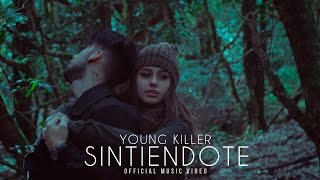 Young Killer - Sintiendote | OFFICIAL MUSIC VIDEO