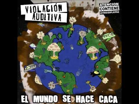 VIOLACION AUDITIVA - EL MUNDO SE HACE CACA [FULL ALBUM]